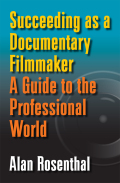 Succeeding as a Documentary Filmmaker: A Guide to the Professional World