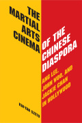 The Martial Arts Cinema of the Chinese Diaspora