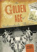 The Golden Age of Indianapolis Theaters cover