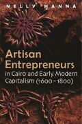Artisan Entrepreneurs in Cairo and Early Modern Capitalism (1600-1800) Cover
