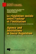 La régulation sociale entre l'acteur et l'institution / Agency and Institutions in Social Regulation Cover