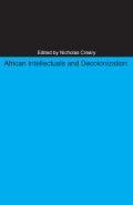 African Intellectuals and Decolonization Cover
