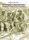 Marines of Montford Point: America's First Black Marines