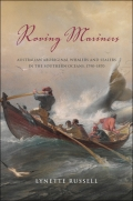 Roving Mariners: Australian Aboriginal Whalers and Sealers in the Southern Oceans, 1790–1870
