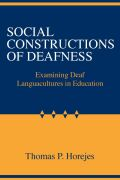 Social Constructions of Deafness: Examining Deaf Languacultures in Education