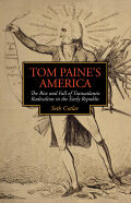 Tom Paine's America: The Rise and Fall of Transatlantic Radicalism in the Early Republic