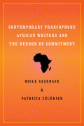Contemporary Francophone African Writers and the Burden of Commitment Cover