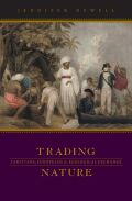 Trading Nature: Tahitians, Europeans, and Ecological Exchange