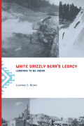 White Grizzly Bear's Legacy: Learning to be Indian