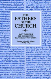 The Catholic and Manichaean Ways of Life (The Fathers of the Church, Volume 56)