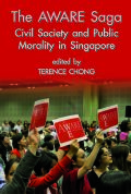The AWARE Saga: Civil Society and Public Morality in Singapore Cover