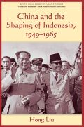 China and the Shaping of Indonesia, 1949-1965 Cover