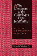 The Consensus of the Church and Papal Infallibility Cover