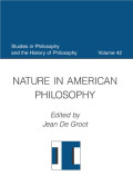 Nature in American Philosophy (Studies in Philosophy and the History of Philosophy, Volume 42) Cover