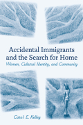 Accidental Immigrants and the Search for Home Cover