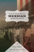 Naturalizing Mexican Immigrants : A Texas History