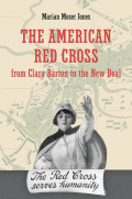 The American Red Cross from Clara Barton to the New Deal Cover