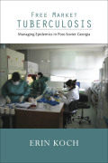 Free Market Tuberculosis: Managing Epidemics in Post-Soviet Georgia