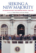Seeking a New Majority: The Republican Party and American Politics, 1960-1980