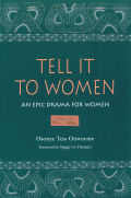 Tell It to Women: An Epic Drama for Women
