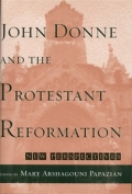 John Donne and the Protestant Reformation: New Perspectives