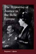 The Hypocrisy of Justice in the Belle Epoque