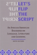 Let's Flip the Script: An African American Discourse on Language, Literature, and Learning