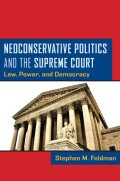Neoconservative Politics and the Supreme Court: Law, Power, and Democracy