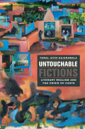 Untouchable Fictions: Literary Realism and the Crisis of Caste: Literary Realism and the Crisis of Caste