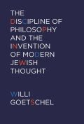 The Discipline of Philosophy and the Invention of Modern Jewish Thought Cover