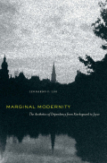 Marginal Modernity:The Aesthetics of Dependency from Kierkegaard to Joyce Cover