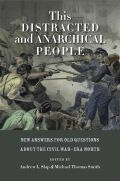 This Distracted and Anarchical People: New Answers for Old Questions about the Civil War-Era North Cover