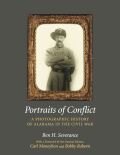 Portraits of Conflict: A Photographic History of Alabama in the Civil War
