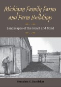 Michigan Family Farms and Farm Buildings: Landscapes of the Heart and Mind