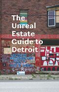 The Unreal Estate Guide to Detroit
