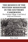 The Residue of the Western Missionary in the Southern Cameroons Cover