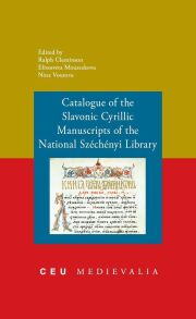 Catalogue of the Slavonic Cyrillic Manuscripts of the National Szechenyi Library