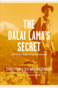 The Dalai Lama's Secret and Other Reporting Adventures Cover