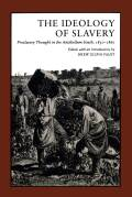 The Ideology of Slavery: Proslavery Thought in the Antebellum South, 1830–1860