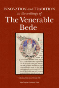 INNOVATION AND  TRADITION IN THE WRITINGS OF THE VENERABLE BEDE cover