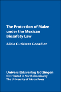 The Protection of Maize Under the Mexican Biosafety Law Cover