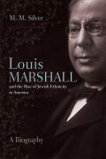 Louis Marshall and the Rise of Jewish Ethnicity in America cover