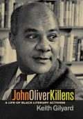 John Oliver Killens: A Life of Black Literary Activism