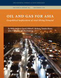 Oil and Gas for Asia: Geopolitical Implications of Asia's Rising Demand
