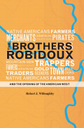 The Brothers Robidoux and the Opening of the American West Cover