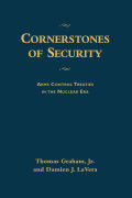 Cornerstones of Security: Arms Control Treaties in the Nuclear Era