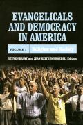 Evangelicals and Democracy in America, Volume 1