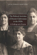 The Political Activities of Detroit Clubwomen in the 1920s cover