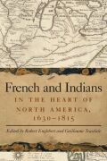 French and Indians in the Heart of North America, 1630-1815 cover