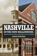 Nashville in the New Millennium: Immigrant Settlement, Urban Transformation, and Social Belonging